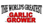 The World's Greatest Garlic Grower