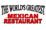 The World's Greatest Mexican Restaurant