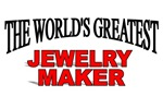 The World's Greatest Jewelry Maker