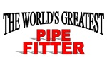 The World's Greatest Pipe Fitter