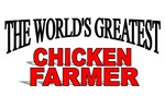 The World's Greatest Chicken Farmer