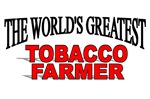 The World's Greatest Tobacco Farmer