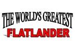 The World's Greatest Flatlander