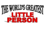 The World's Greatest Little Person