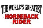 The World's Greatest Horseback Rider