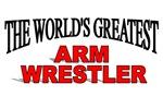 The World's Greatest Arm Wrestler