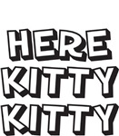 HERE KITTY KITTY - MEN'S