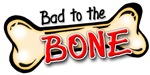 BAD TO THE BONE DOG SHIRT