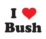 I LOVE BUSH