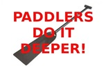Paddlers Do It Deeper