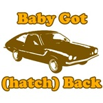 Baby Got (hatch) Back