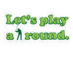 Let's Play A Round