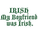 Irish My Boyfriend was Irish