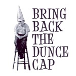 Bring Back the Dunce Cap