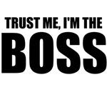 Trust Me, I'm The Boss