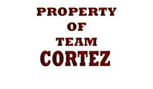 Property of team Cortez