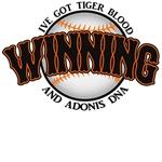 Winning Baseball Tiger Blood Adonis DNA