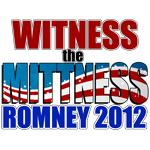 Mitt Romney 2012 - Witness the Mittness