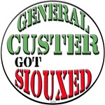 GENERAL CUSTER GOT SIOUXED