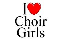 I Love (Heart) Choir Girls
