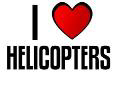I LOVE HELICOPTERS