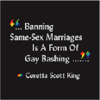 Gay Marriage Quote by Coretta Scott King