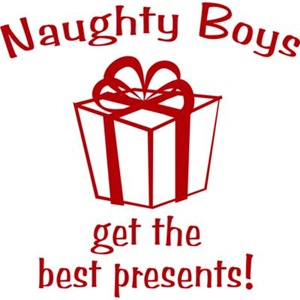 Naughty Boys Get The Best Presents