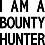 I Am A Bounty Hunter T-shirts