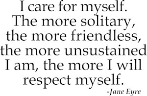 Jane Eyre I Care For Myself Quote