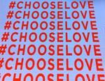 Choose Love!