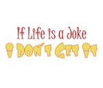 if life is a joke