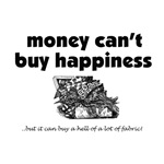 Money Can't Buy Happiness - Fabric