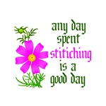Any Day Spent Stitching - Good Day