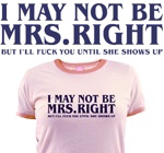 Mrs. Right T-shirts