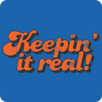 Keepin' it Real T-Shirts