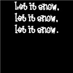 Let it snow (adult t-shirt)