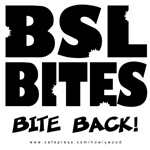 BSL Bites. Bite Back!