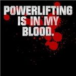 POWERLIFTING IS IN MY BLOOD