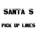 Santa's Pick-up Lines