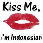 Kiss me, I'm Indonesian
