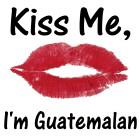 Kiss me, I'm Guatemalan