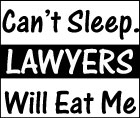 Can't Sleep. Lawyers Will Eat Me