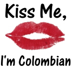 Kiss Me, I'm Colombian