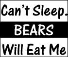 Can't Sleep. Bears Will Eat Me