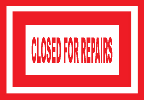 HUMOR/CLOSED FOR REPAIRS