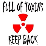 Full of Toxins