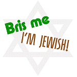 Bris me, I'm Jewish