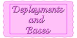 Deployments, Homecomings, and Bases