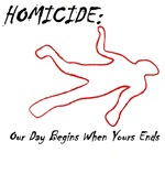 HOMICIDE: Our Day Begins When Yours Ends