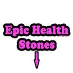 Epic Health Stones